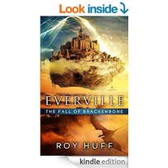 Everville: The Fall of Brackenbone - Kindle edition by Roy Huff. Children Kindle eBooks @ Amazon.com.