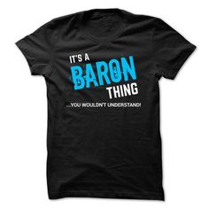 Nice BARON Shirt, Its a BARON Thing You Wouldnt understand Check more at https://ibuytshirt.com/baron-shirt-its-a-baron-thing-you-wouldnt-understand.html
