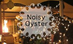 The Noisy Oyster in Paternoster