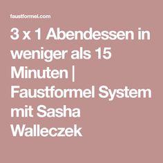 3 x 1 Abendessen in weniger als 15 Minuten | Faustformel System mit Sasha Walleczek Cooking Recipes, Koken
