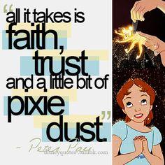 .Faith, trust, and pixie dust.