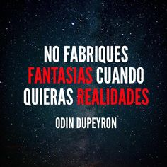 odin dupeyron frases a vivir - Buscar con Google Silly Quotes, Up Quotes, Positive Quotes, More Than Words, Some Words, Quotes En Espanol, Say My Name, My Philosophy, Motivational Phrases