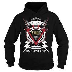 WOMBLE  Its a WOMBLE Thing You Wouldn't Understand  T Shirt Hoodie Hoodies YearName Birthday https://www.sunfrog.com/Automotive/110517736-323211518.html?46568