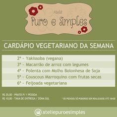 :: Cardápio Vegetariano Semanal ::  Somos um buffet com comidinhas saudáveis, orgânicas, integrais, sem glúten e sem lactose.  Entre em contato: ateliepuroesimples@gmail.com