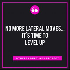 LEVEL UP...This is your season! #LeadingLadies #LevelUp #RaiseTheBar #Progression #TheTimeisNow #Motivation #Levels #MovingOnUp #SetTheBar #Standards #Goals #Dreams #BeUnstoppable #Live #Learn #Lead #TheLeadingLadyProject™