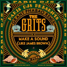 Nice artwork - The Grits Make A Sound Like James Brown Grant Phabao Remix