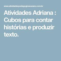 Atividades Adriana : Cubos para contar histórias e produzir texto.