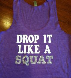 Drop it Like a Squat Workout Tank Glitter Squat Workout, Workout Tanks, Workout Wear, Workout Exercises, Workout Outfits, Squat Humor, Cross Training Workouts, Strength Training, Bodybuilding Diet