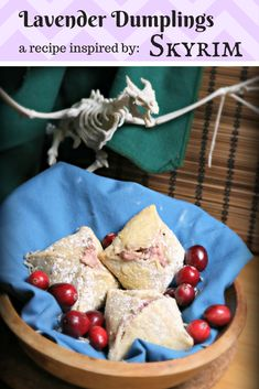 Lavender Dumplings: This Skyrim favorite includes lavender, goat cheese, and cranberries. Are you ready to Food Ro Dah these babies out of Oblivion, into existence, and then into your mouth?! Click the link to start your quest.
