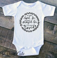Items similar to so very loved so very hoped for onesie, IVF onesie, infertility onesie, miracle baby onesie, IVF gift on Etsy - **These are now ready to ship!** :] Care: Wash with cold water inside-out and hang to dry. Babies R, Cute Babies, Disney Babies, Babies Stuff, Boy Onesie, Onesies, Rainbow Baby Onesie, Miracle Baby, Baby Quotes