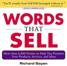 Words that Sell: More than 6000 Entries to Help You Promote Your Products, Services, and Ideas by Richard Bayan http://www.amazon.com/dp/0071467858/ref=cm_sw_r_pi_dp_P21Mub1GQNBPZ