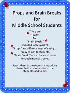 Brain Breaks and Celebration Props For Middle School Students. Really good idea ms zabela! My teacher did this in 5th grade and it was great and really fun!