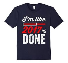 Men's I'm Like 2017% Done Shirt Senior Shirt Ideas XL Nav... https://www.amazon.com/dp/B01LQ9VAEI/ref=cm_sw_r_pi_dp_x_DjxbybT717MQZ