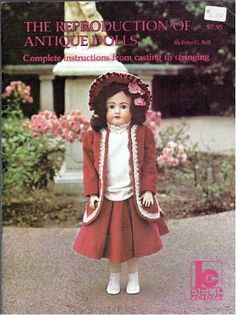 The reproduction of antique dolls: From casting to stringing in simplified illustrated lessons by Peter G Bell