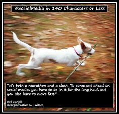 To come out ahead on #SocialMedia, you have to be in it for the long haul, but you also have to move fast...
