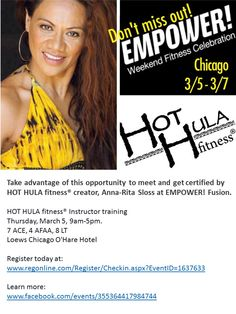 Take advantage of this opportunity to meet and get certified by HOT HULA fitness® creator, Anna-Rita Sloss at EMPOWER! Fusion.  HOT HULA fitness® Instructor training Thursday, March 5 Chicago  Register today at: www.regonline.com/Register/Checkin.aspx?EventID=1637633  Learn more: www.facebook.com/events/355364417984744 #hothula #hothulafitness #empowerfitness #empowerfusion #empowerchicago #dancefitness #polyfit