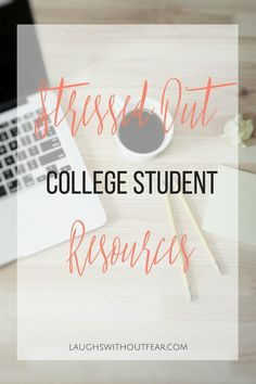 Stressed Out College Student Resources - Laughs Without Fear