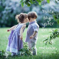 Yster slyp yster en so vorm vriende mekaar. #yster #slyp #vorm #vriende #goeievriend #Godlikevriende #HeiligeGees #God #Here #Vader #Jesus #JesusChristus #LiefdevirJesusChristus