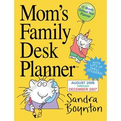 Mom's secret weapon: part planner, part personal assistant, and all Boynton. Mom's Family Desk Planner is the handy, 17-month (August 2015 - December 2016)
