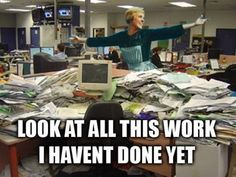 Work Humor! Look at all this work I haven't done yet! :) #sales #business