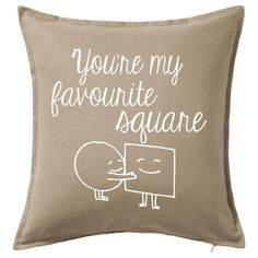 Youre my Favourite Square You're My Favorite, My Favorite Things, Printed Cushions, Love And Marriage, Colours, Throw Pillows, Prints, Cushions, You Are My Favorite