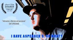 I Have Asperger's: So What? (Full Doc)