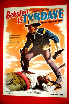ESCAPE FROM FORT BRAVO 1953 WILLIAM HOLDEN JOHN STURGES UNIQUE EXYU MOVIE POSTER