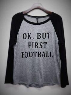 Ok, But First Football Long Sleeve Shirt