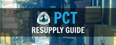 Pacific Crest Trail Resupply must must must read Guide