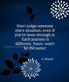 don't judge someone else's situation