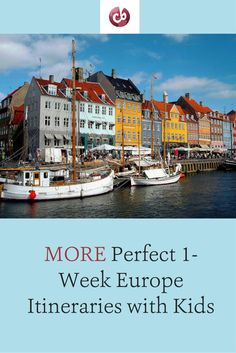 Five more of our top itinerary ideas for a week in Europe with kids