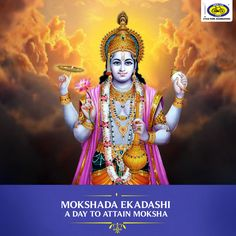 Mokshada Ekadashi is celebrated tomorrow, 30th November 2017, on the eleventh day of the bright phase of the moon (Shukla Paksha Ekadashi). Dedicated to Lord Vishnu, this day is believed to be highly beneficial for a devotee for attaining Moksha (liberation) and be taken to the abode of Lord Vishnu after his/her death. This festival is also referred to as Mauna Ekadashi, as devotees abstain from talking for an entire day.
