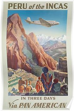 Peru of the Incas In Three Days Via Pan American Vintage Travel Poster Poster