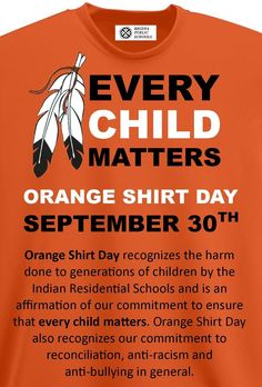 Orange Shirt Day recognizes the harm done to generations of children by the Indian residential schools and is an affirmation of our commitment to ensure that every child matters. #OrangeShirtDay also recognizes our commitment to reconciliation, anti-racism, and anti-bullying in general.