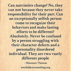 Can narcissists change? No, they can not because they never take responsibility for their part. Can an exceptionally selfish person come to recognize their behaviors and make lasting efforts to be different? Absolutely. Never be confused by a person struggling with their character defects and a personality disordered individual. They are two vastly different people #narcissism