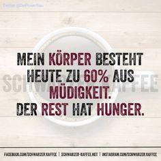 Mein Körper besteht heute zu 60% aus Müdigkeit. Der Rest hat Hunger. Facebook Twitter Google+ Pinterest Tumblr Email WhatsAppSchreibe etwas dazu Kommentare