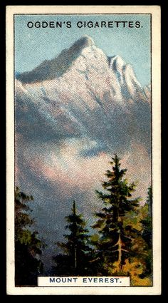 """Cigarette Card - Mount Everest         Ogden's Cigarettes """"Records of the World"""" (series of 25 issued in 1908) #20 Mount Everest ~ """"the highest mountain in the world"""""""