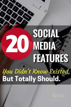 20 Social Media Features You Didn't Know Existed, But Totally Should via @AnnaZubarev #SocialMediaTools