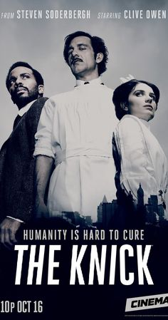 Created by Jack Amiel, Michael Begler.  With Clive Owen, André Holland, Jeremy Bobb, Juliet Rylance. A look at the professional and personal lives of the staff at New York's Knickerbocker Hospital during the early part of the twentieth century.