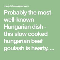 Probably the most well-known Hungarian dish - this slow cooked hungarian beef goulash is hearty, warming and so delicious.