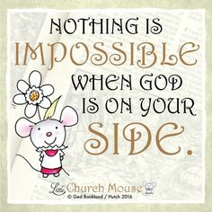 ❀❀❀ Nothing is Impossible when God is on your Side. Amen...Little Church Mouse. 6 March 2016 ❀❀❀ Faith Prayer, Prayer Verses, Catholic Quotes, Catholic Prayers, Card Sayings, Quotes About God, Trust God, Inspirational Thoughts, Positive Thoughts