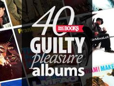 Top 40 Guilty Pleasure Albums, as compiled by HPB employees, via @halfpricebooks blog.hpb.com