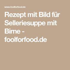 Rezept mit Bild für Selleriesuppe mit Birne - foolforfood.de