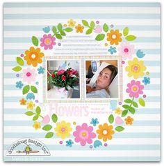 Doodlebug Design Inc Blog: Bunnyville Collection: Flowers Layout by Melinda