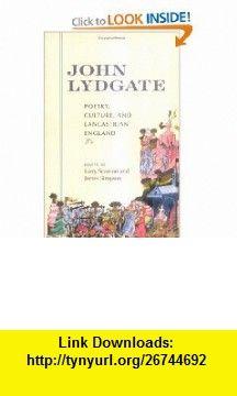 John Lydgate Poetry, Culture, and Lancastrian England (9780268041168) Larry Scanlon, James Simpson , ISBN-10: 0268041164  , ISBN-13: 978-0268041168 ,  , tutorials , pdf , ebook , torrent , downloads , rapidshare , filesonic , hotfile , megaupload , fileserve