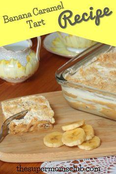 Easy Banana Caramel Tart Recipe - The Super Moms Club Tart Recipes, Sweet Recipes, Baking Recipes, Dessert Recipes, Lemon Custard Tart, Guava Desserts, Condensed Milk Desserts, African Dessert, Banana Pudding Cheesecake