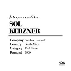 Most of the top luxury hotels and resorts in the country were built by Sol Kerner including Sun City, the Lost City, Sandton Sun and the Beverley Hills Hotel.