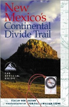 New Mexico's Continental Divide Trail: The Official Guide: Tom Till, William Stone: 0754241003312: Amazon.com: Books
