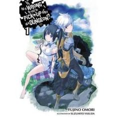 Is it Wrong to Try to Pick Up Girls in a Dungeon?, Vol. 1 by Fujino Omori, 9780316339155.