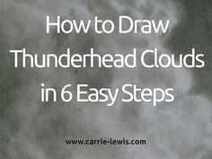 Drawing Mini Clinic – How to Draw Thunderhead Clouds